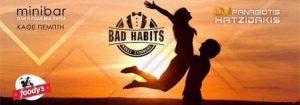 Bad Habits party στο MiniBar