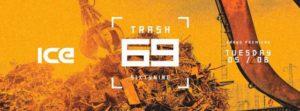 69 Trash Party στο Ice Club